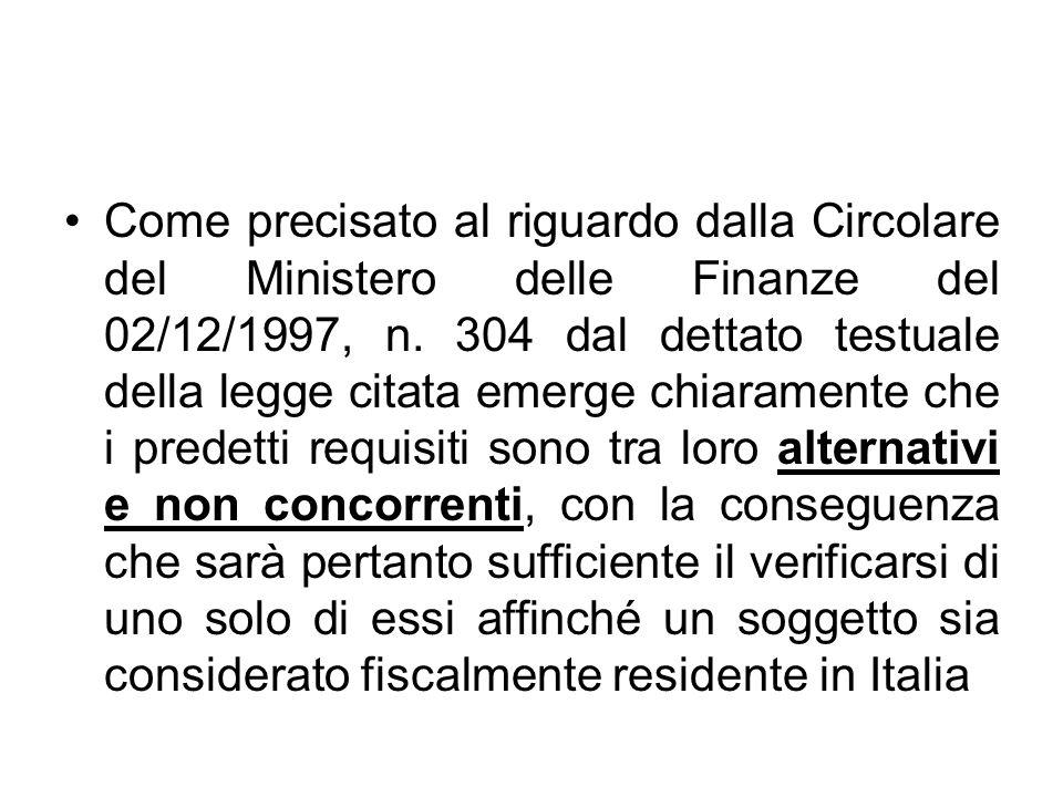 Come precisato al riguardo dalla Circolare del Ministero delle Finanze del 02/12/1997, n.