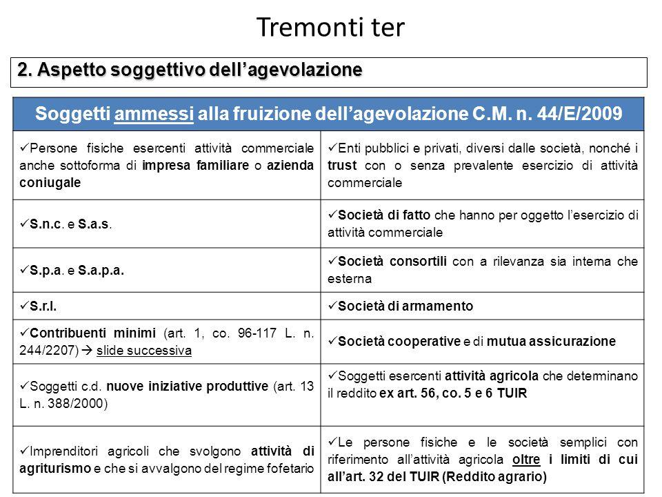 Soggetti ammessi alla fruizione dell'agevolazione C.M. n. 44/E/2009