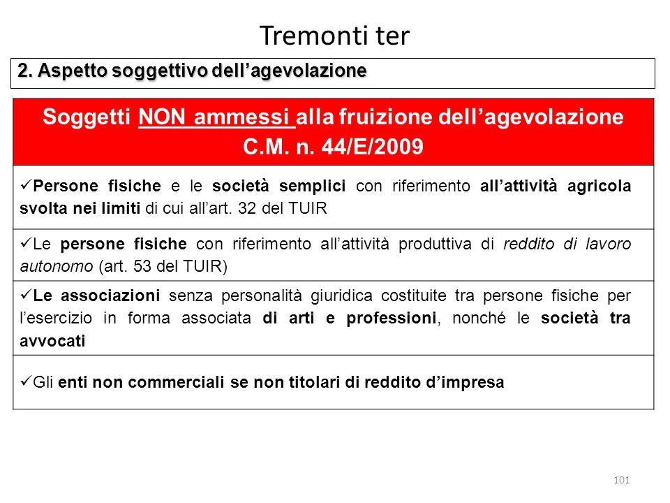 Tremonti ter 2. Aspetto soggettivo dell'agevolazione. Soggetti NON ammessi alla fruizione dell'agevolazione C.M. n. 44/E/2009.