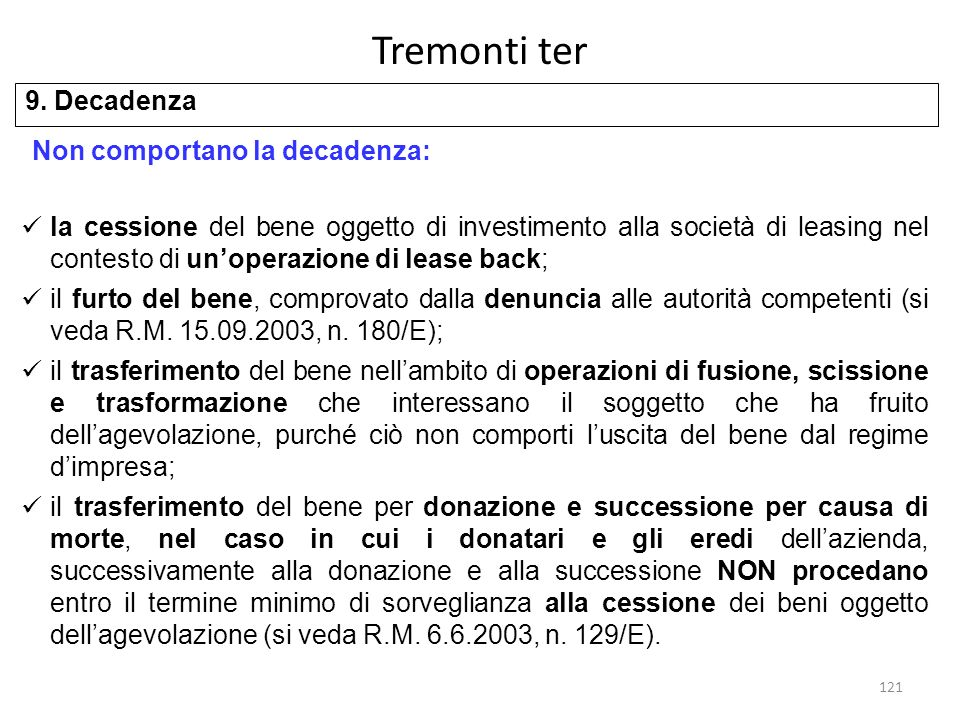 Tremonti ter 9. Decadenza Non comportano la decadenza: