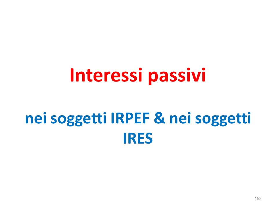 Interessi passivi nei soggetti IRPEF & nei soggetti IRES