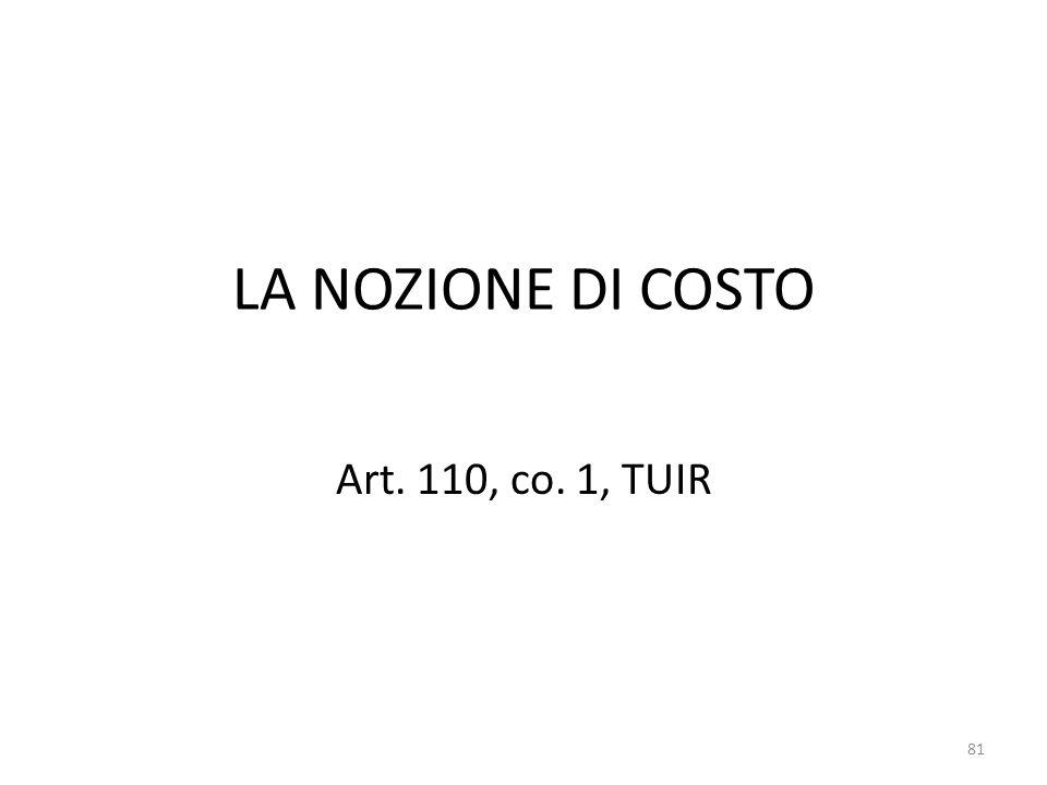 LA NOZIONE DI COSTO Art. 110, co. 1, TUIR