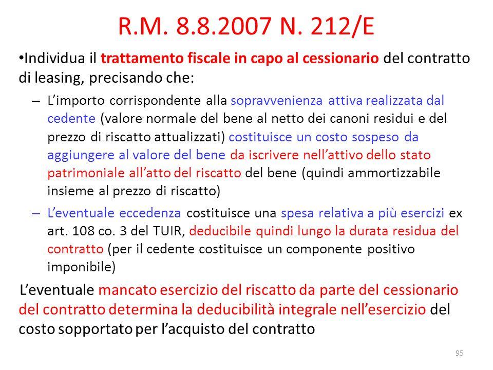 R.M. 8.8.2007 N. 212/E Individua il trattamento fiscale in capo al cessionario del contratto di leasing, precisando che: