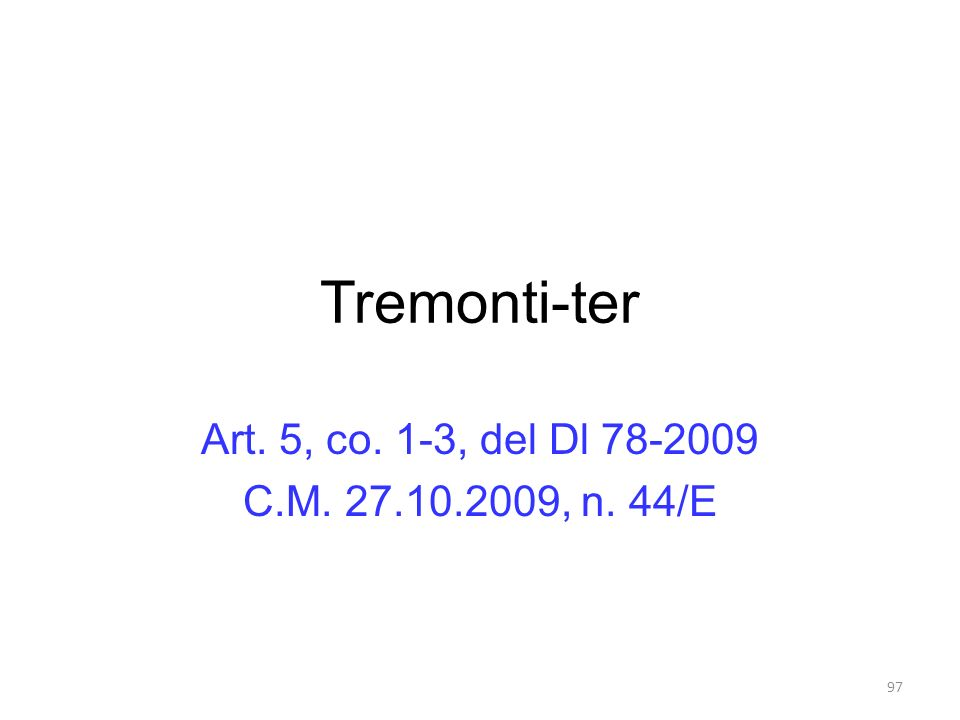Tremonti-ter Art. 5, co. 1-3, del Dl 78-2009 C.M. 27.10.2009, n. 44/E