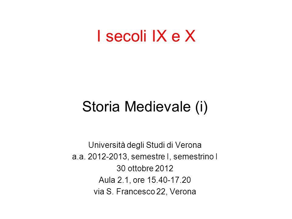 I secoli IX e X Storia Medievale (i) Università degli Studi di Verona
