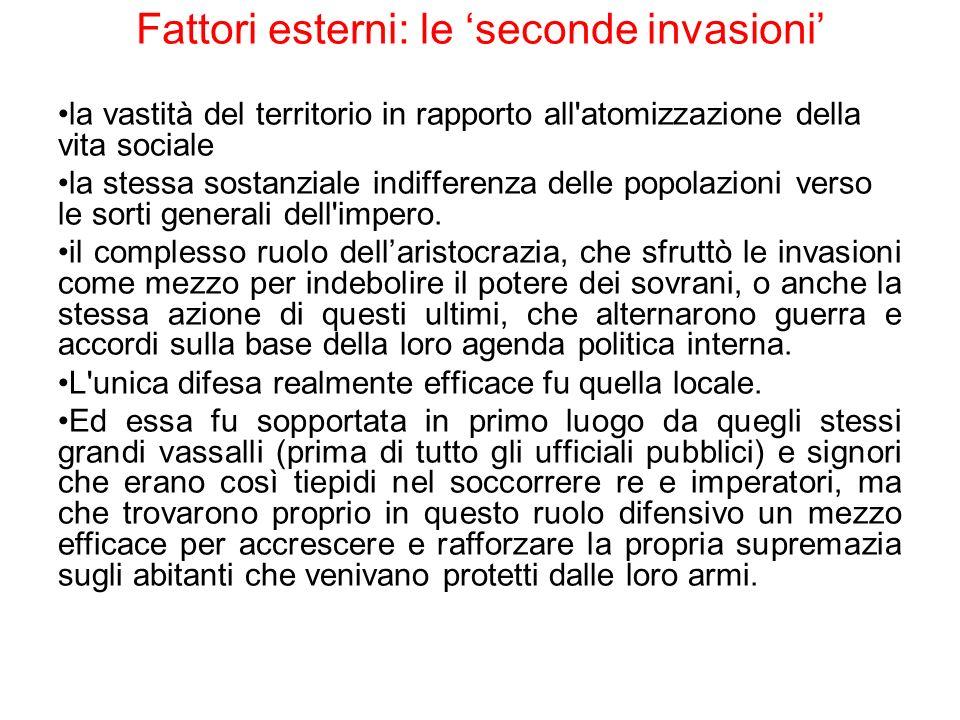 Fattori esterni: le 'seconde invasioni'