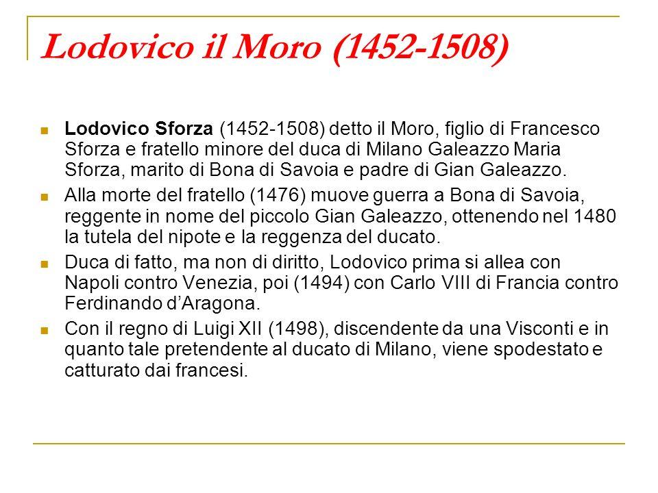 Lodovico il Moro (1452-1508)