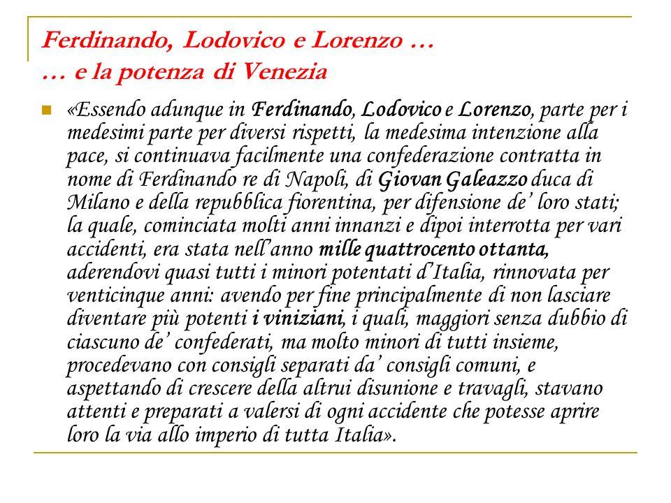 Ferdinando, Lodovico e Lorenzo … … e la potenza di Venezia