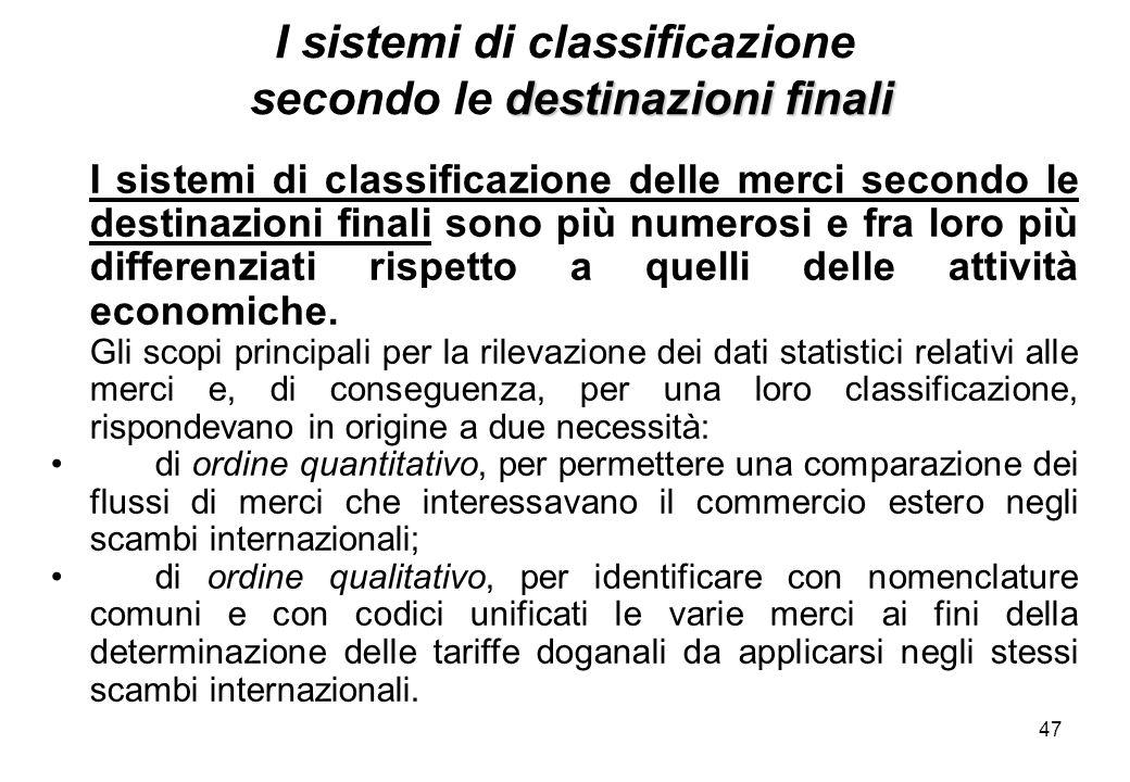 I sistemi di classificazione secondo le destinazioni finali