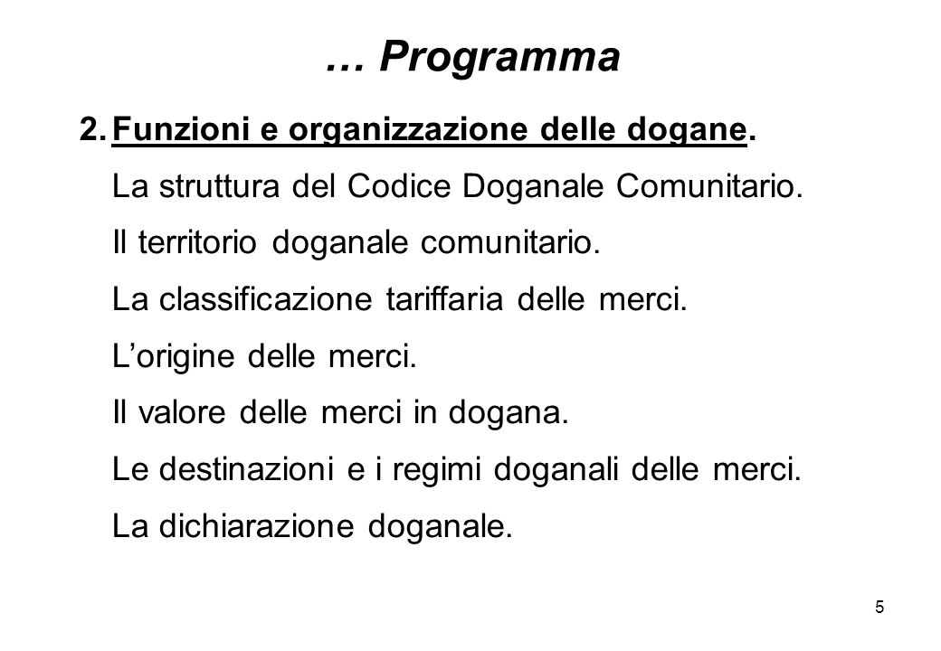 … Programma Funzioni e organizzazione delle dogane.