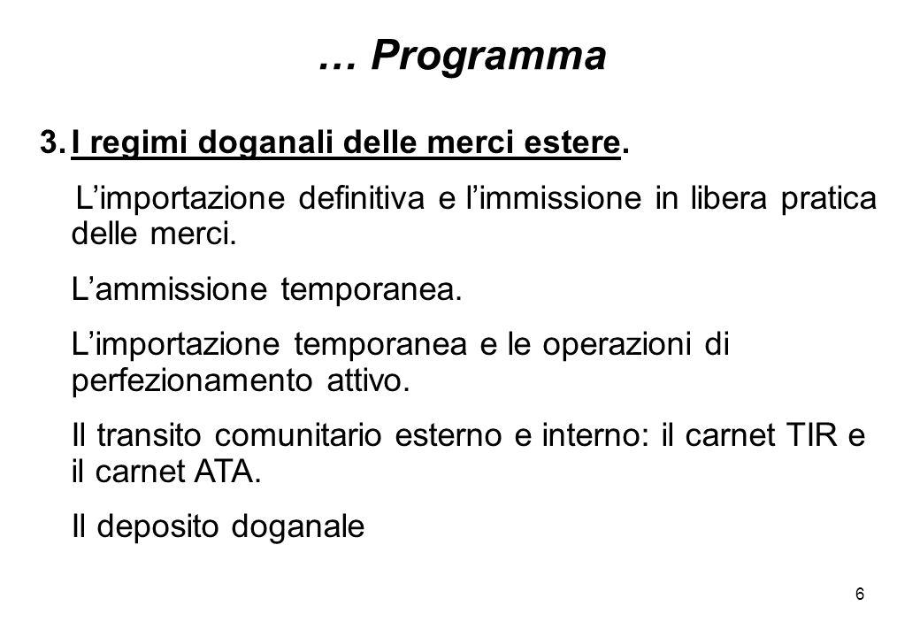 … Programma I regimi doganali delle merci estere.