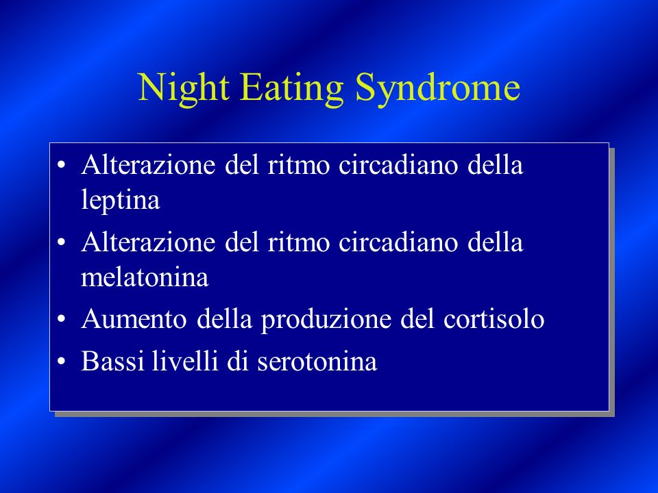 Night Eating Syndrome Alterazione del ritmo circadiano della leptina