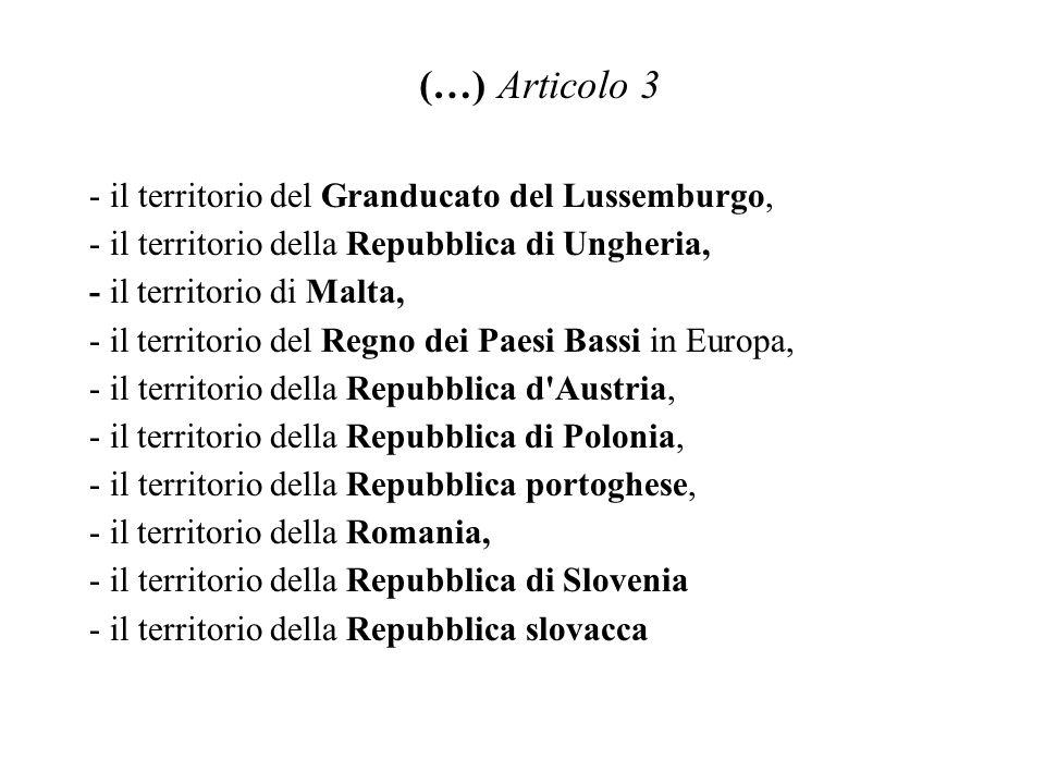 (…) Articolo 3 il territorio del Granducato del Lussemburgo,