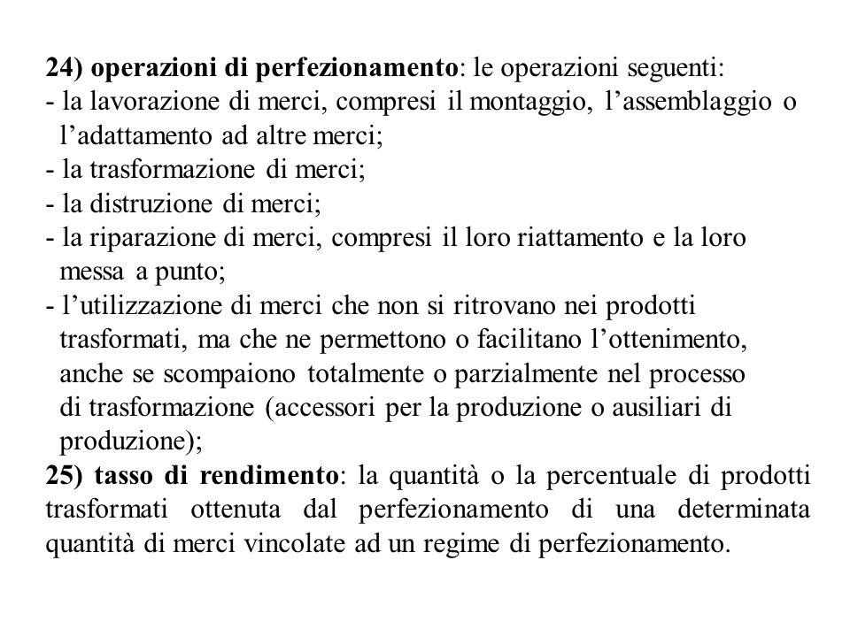 24) operazioni di perfezionamento: le operazioni seguenti: