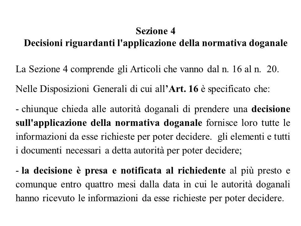 Sezione 4 Decisioni riguardanti l applicazione della normativa doganale