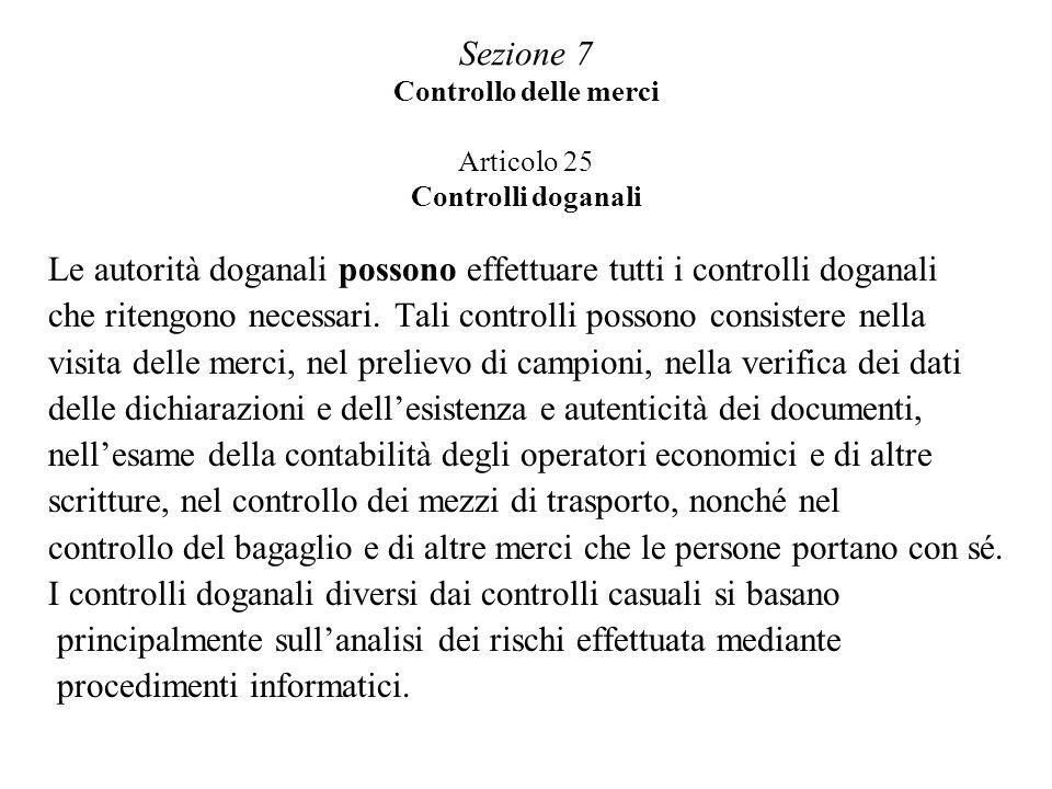Sezione 7 Controllo delle merci Articolo 25 Controlli doganali