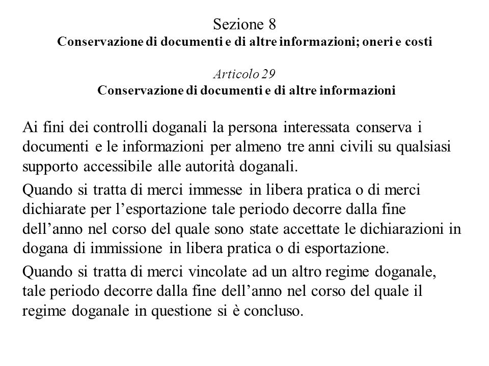 Sezione 8 Conservazione di documenti e di altre informazioni; oneri e costi Articolo 29 Conservazione di documenti e di altre informazioni