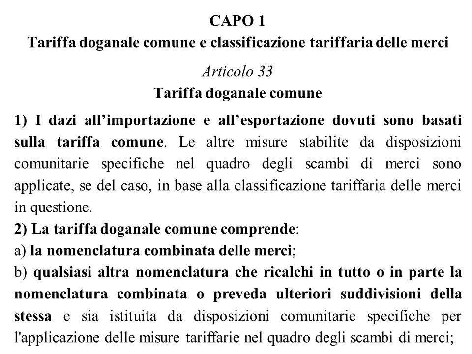 CAPO 1 Tariffa doganale comune e classificazione tariffaria delle merci Articolo 33 Tariffa doganale comune