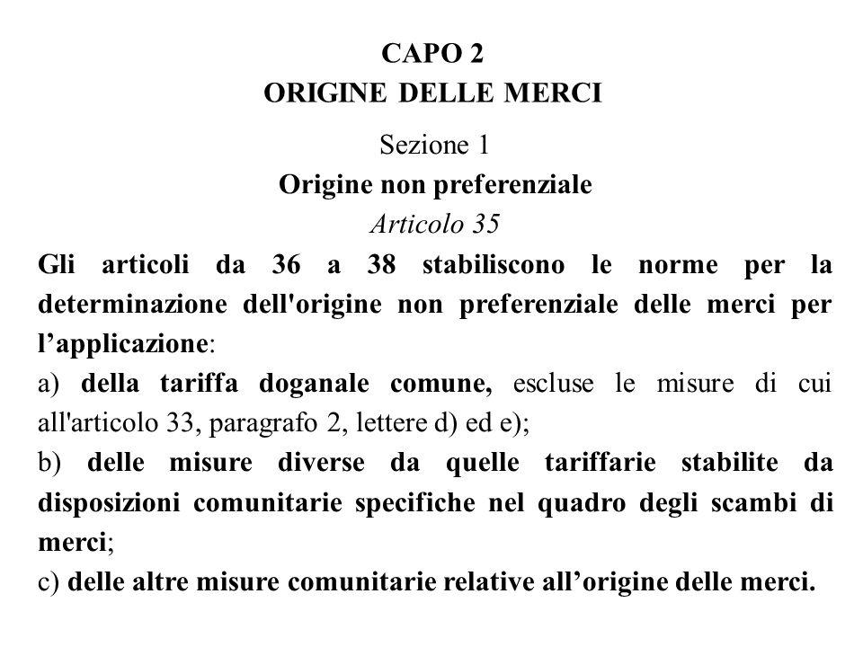 CAPO 2 ORIGINE DELLE MERCI Origine non preferenziale
