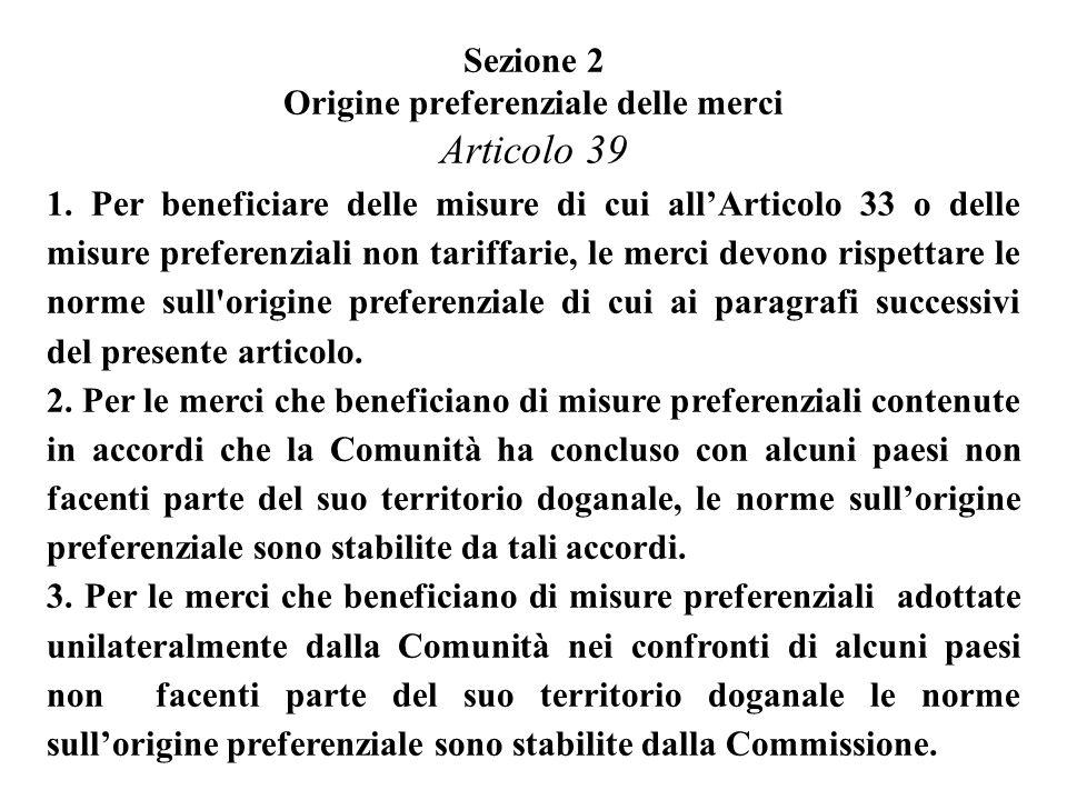 Sezione 2 Origine preferenziale delle merci Articolo 39