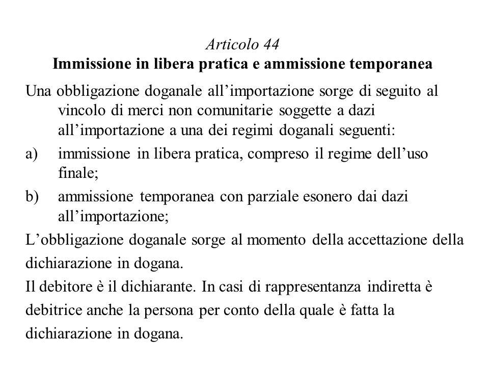 Articolo 44 Immissione in libera pratica e ammissione temporanea