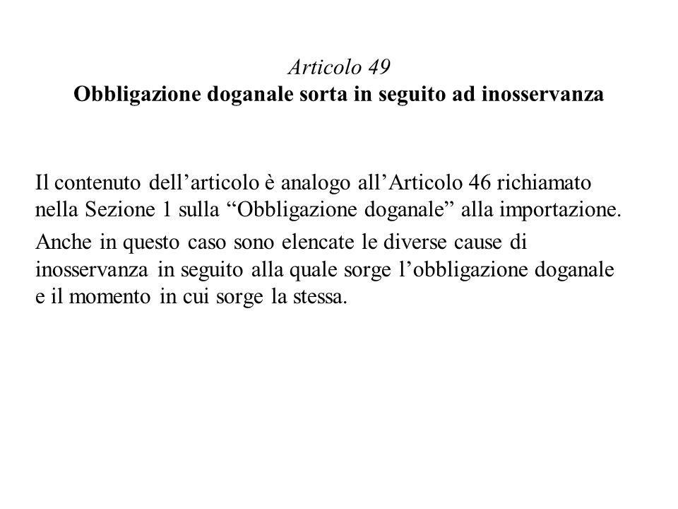 Articolo 49 Obbligazione doganale sorta in seguito ad inosservanza
