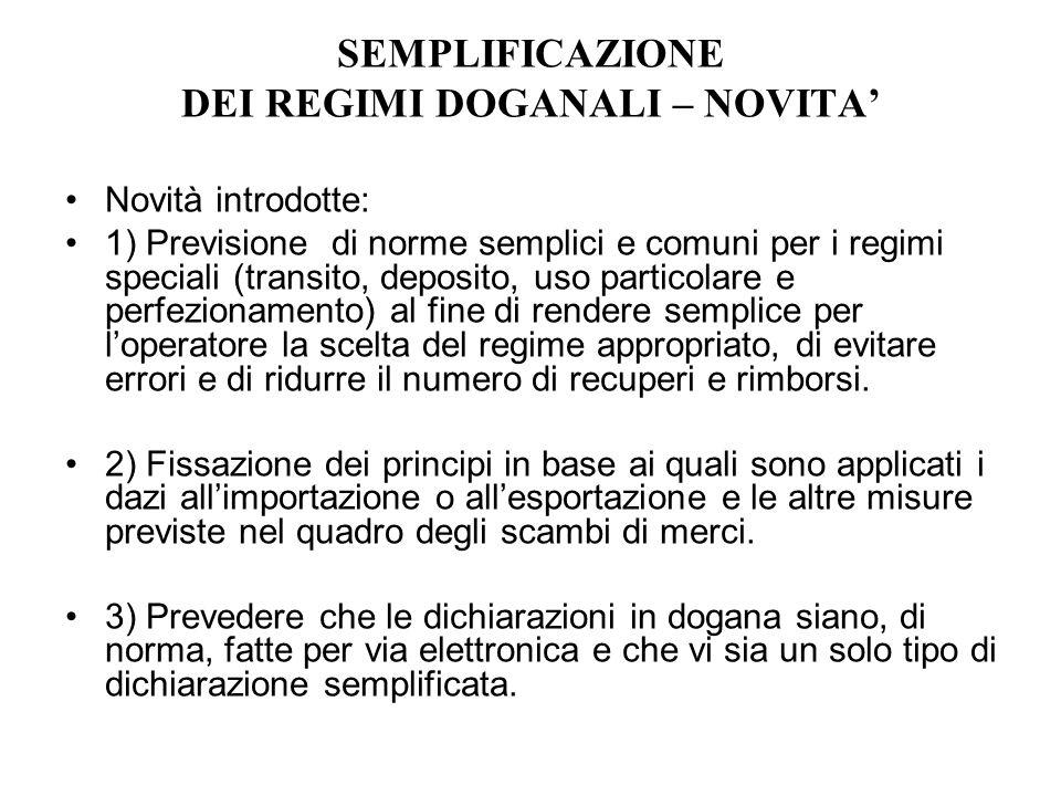 SEMPLIFICAZIONE DEI REGIMI DOGANALI – NOVITA'