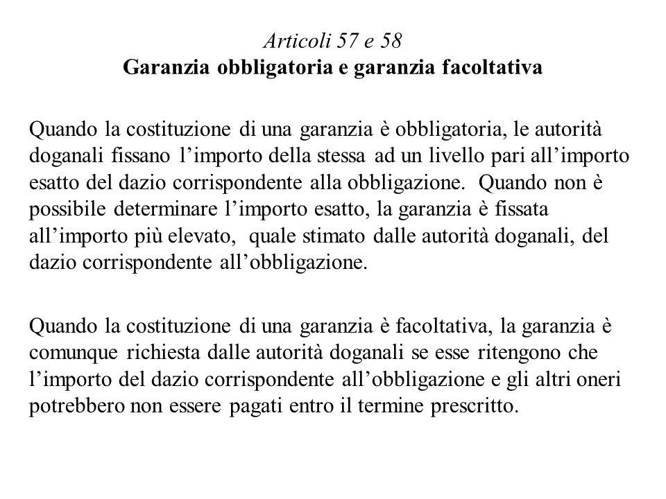 Articoli 57 e 58 Garanzia obbligatoria e garanzia facoltativa