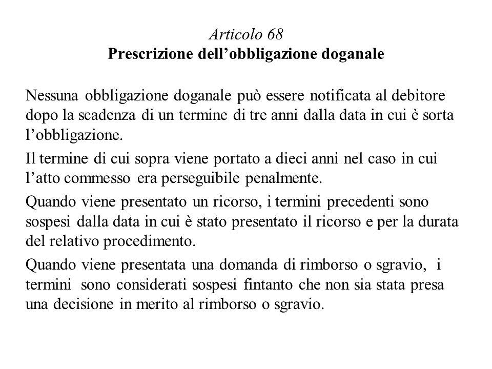 Articolo 68 Prescrizione dell'obbligazione doganale