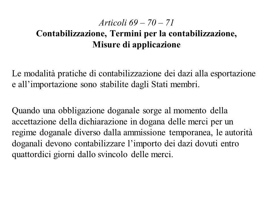 Articoli 69 – 70 – 71 Contabilizzazione, Termini per la contabilizzazione, Misure di applicazione
