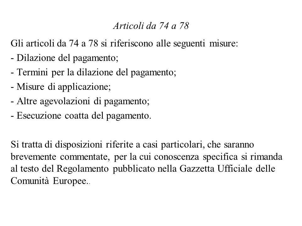 Articoli da 74 a 78 Gli articoli da 74 a 78 si riferiscono alle seguenti misure: Dilazione del pagamento;