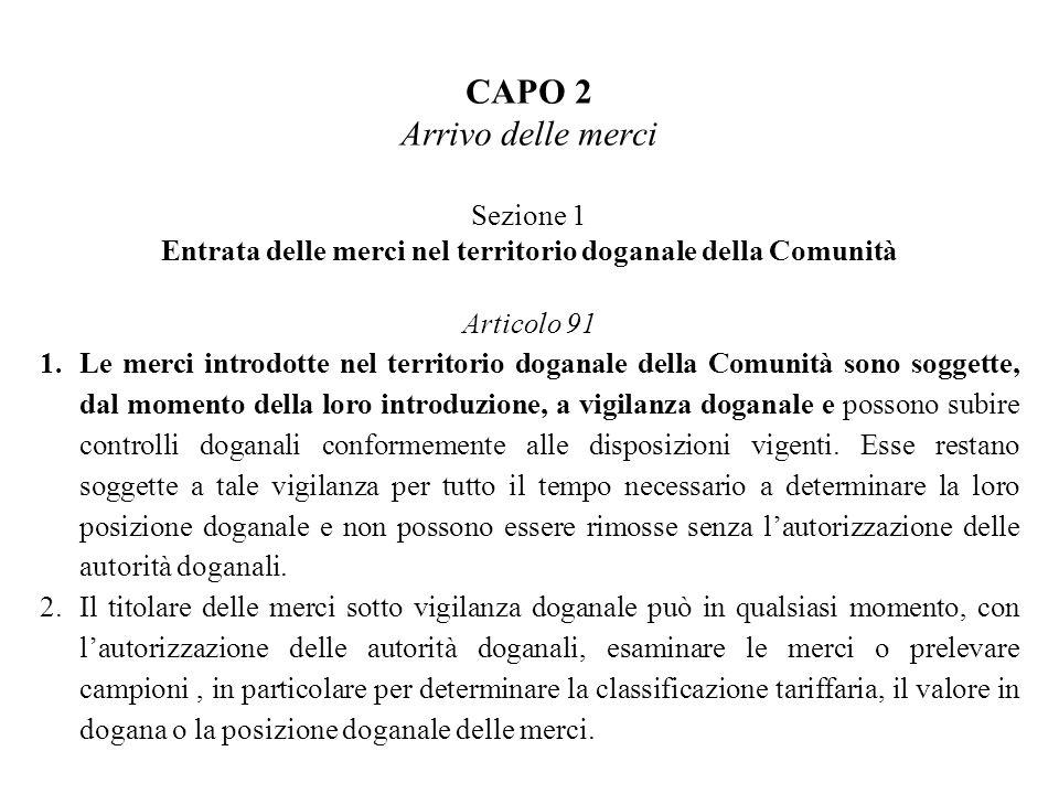 CAPO 2 Arrivo delle merci Sezione 1 Entrata delle merci nel territorio doganale della Comunità