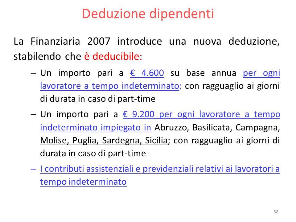 Deduzione dipendenti La Finanziaria 2007 introduce una nuova deduzione, stabilendo che è deducibile: