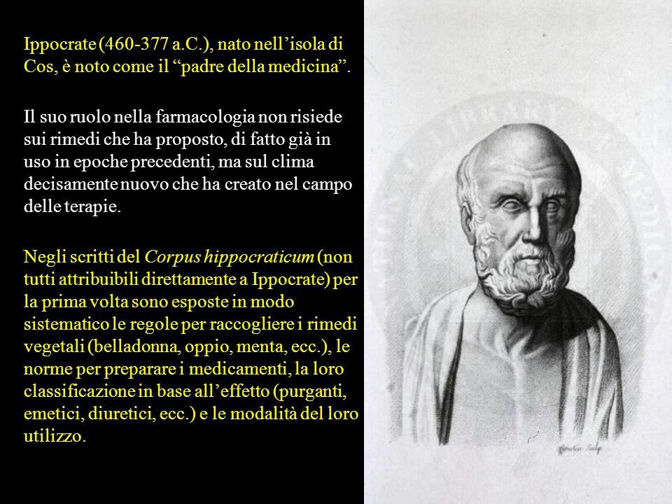Ippocrate (460-377 a.C.), nato nell'isola di Cos, è noto come il padre della medicina .