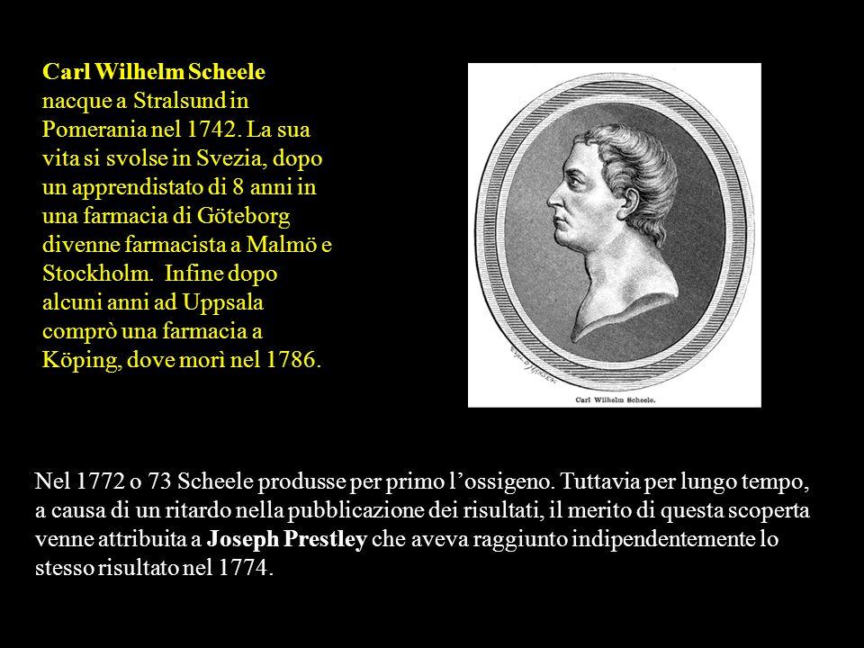 Carl Wilhelm Scheele nacque a Stralsund in Pomerania nel 1742