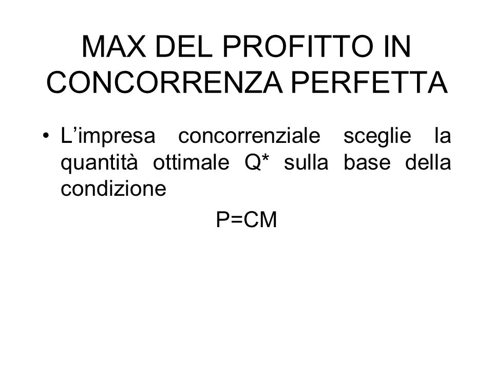 MAX DEL PROFITTO IN CONCORRENZA PERFETTA