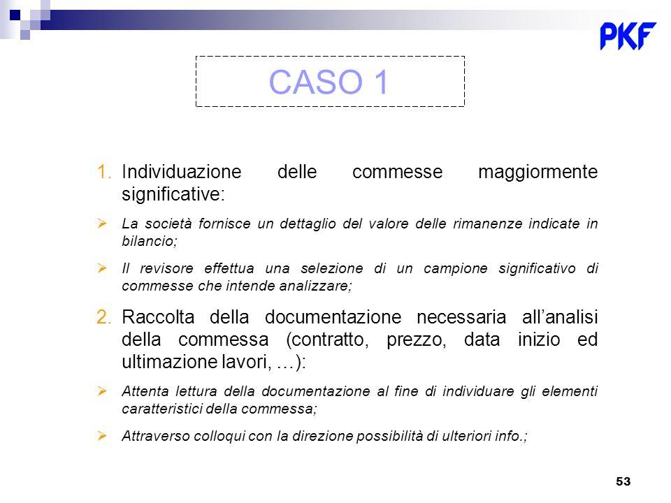 CASO 1 Individuazione delle commesse maggiormente significative: