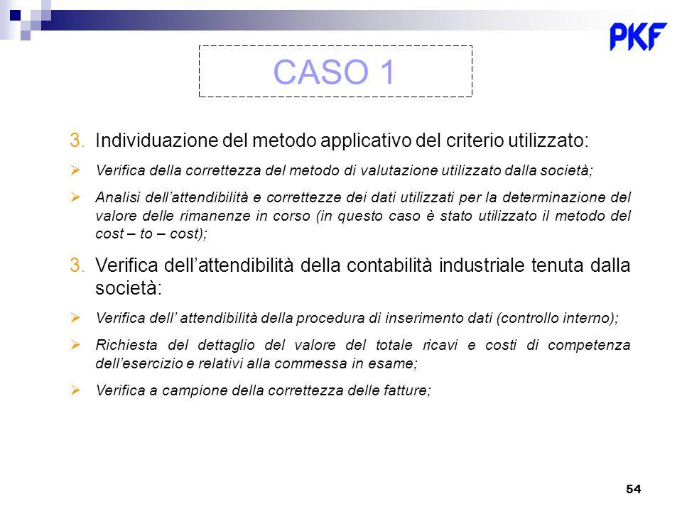 CASO 1 Individuazione del metodo applicativo del criterio utilizzato: