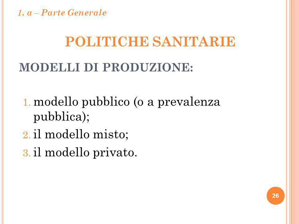 POLITICHE SANITARIE modello pubblico (o a prevalenza pubblica);