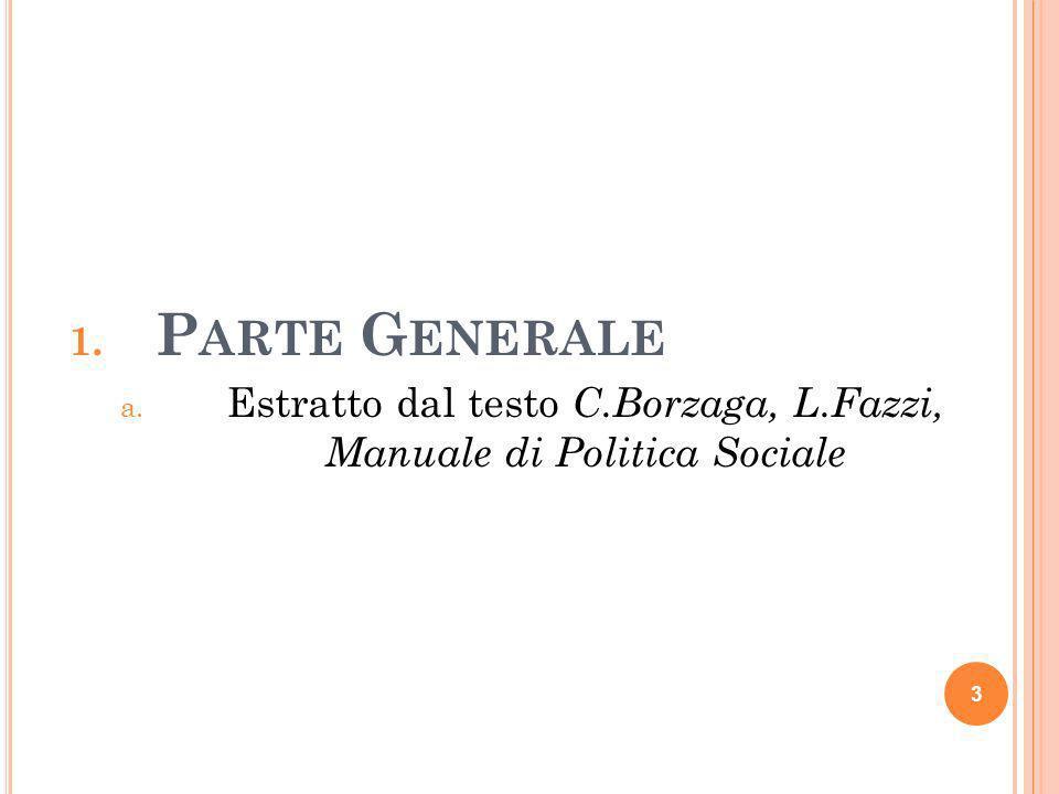 Estratto dal testo C.Borzaga, L.Fazzi, Manuale di Politica Sociale