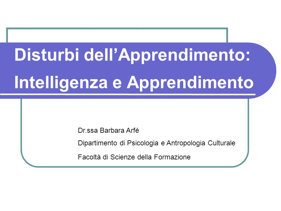 Disturbi dell'Apprendimento: Intelligenza e Apprendimento