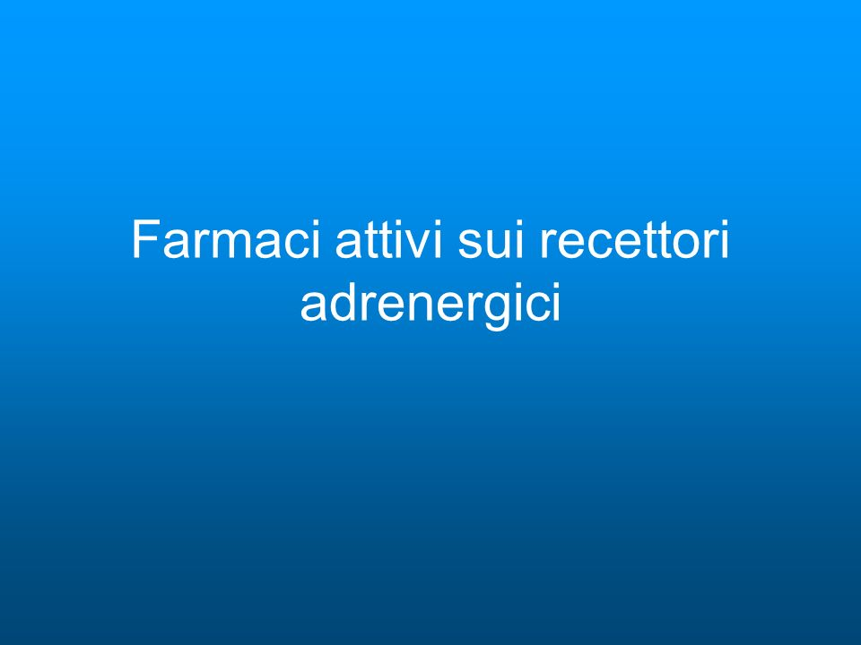 Farmaci attivi sui recettori adrenergici