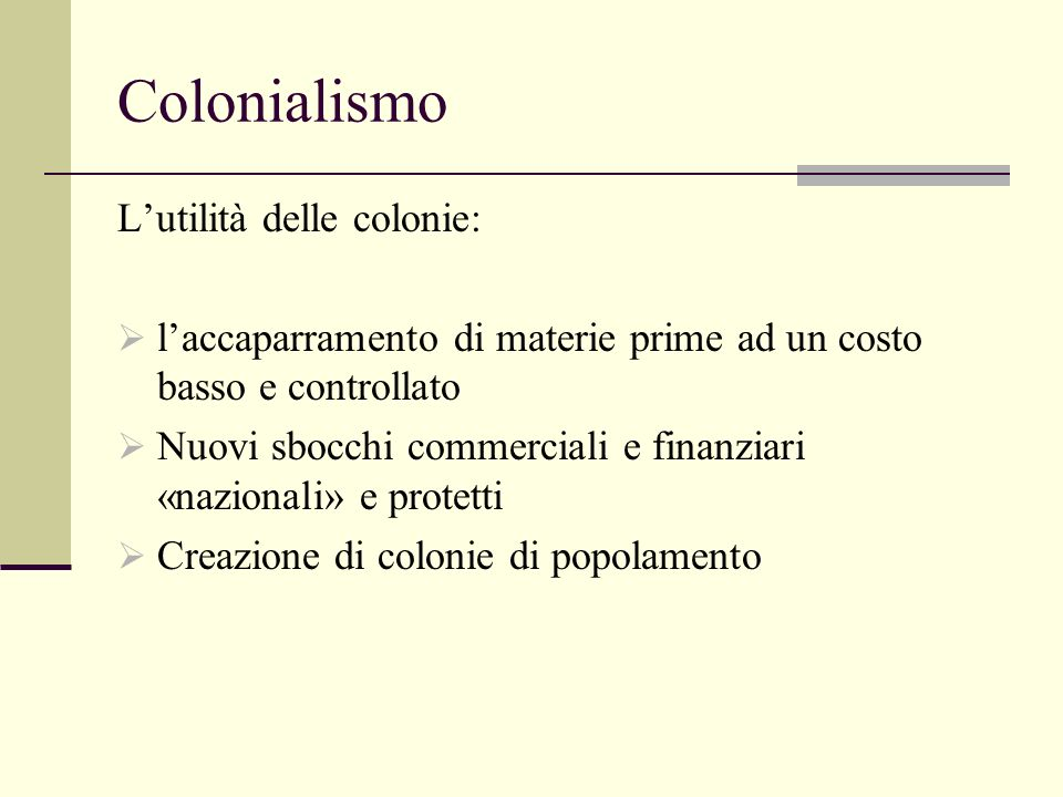 Colonialismo L'utilità delle colonie: