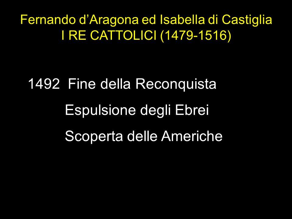 Fernando d'Aragona ed Isabella di Castiglia I RE CATTOLICI (1479-1516)