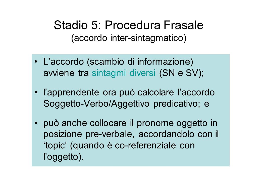 Stadio 5: Procedura Frasale (accordo inter-sintagmatico)