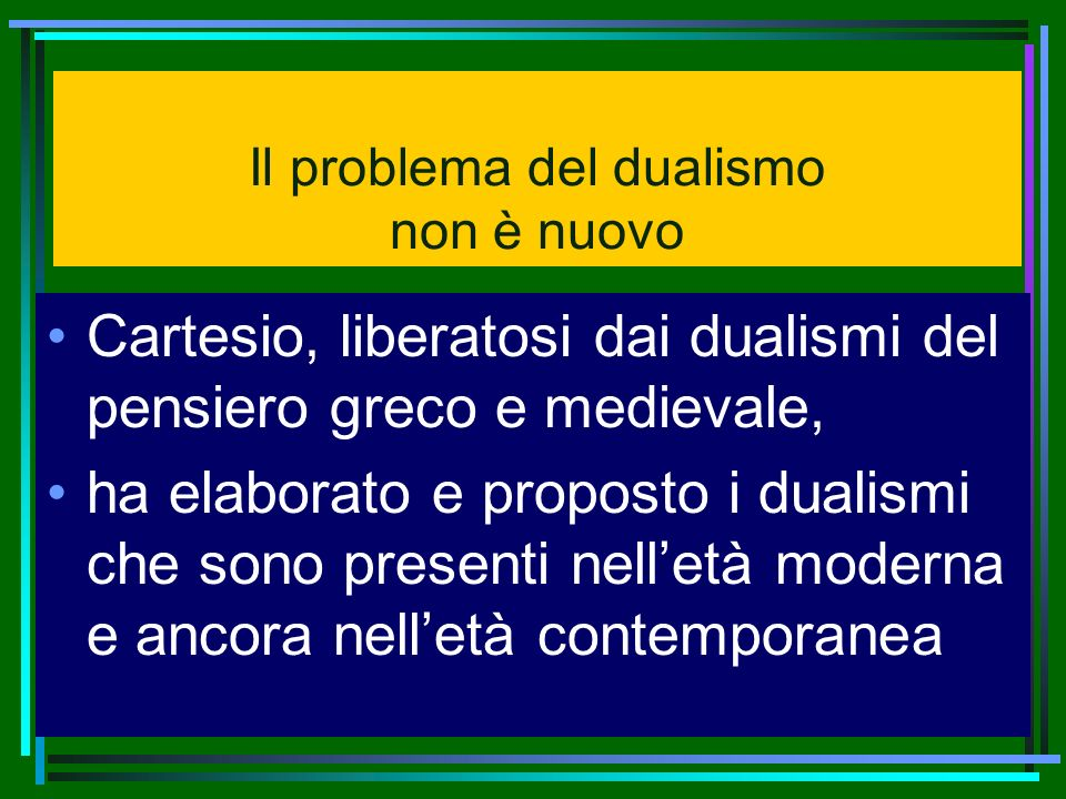 Il problema del dualismo non è nuovo