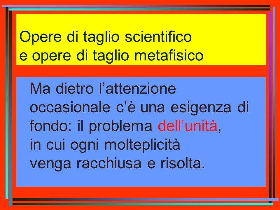 Opere di taglio scientifico e opere di taglio metafisico