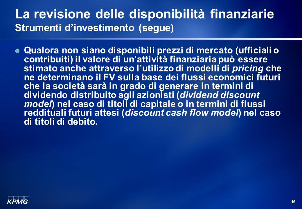 La revisione delle disponibilità finanziarie Strumenti d'investimento (segue)