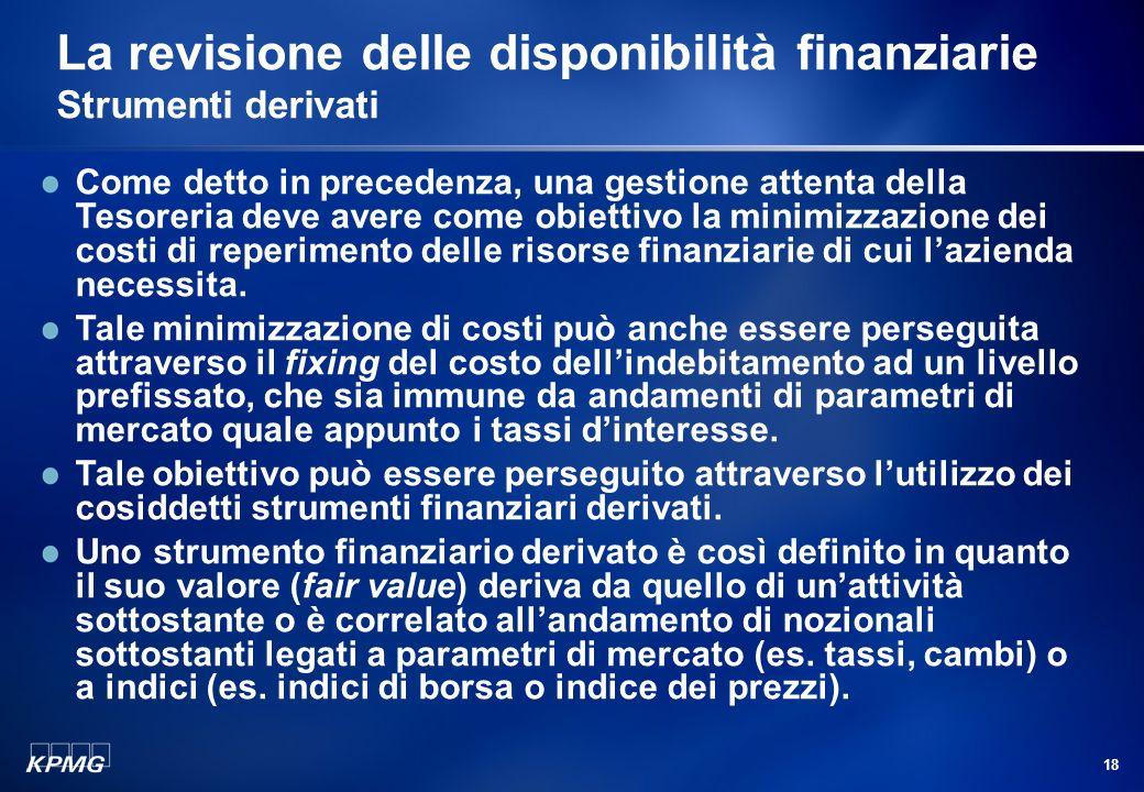 La revisione delle disponibilità finanziarie Strumenti derivati