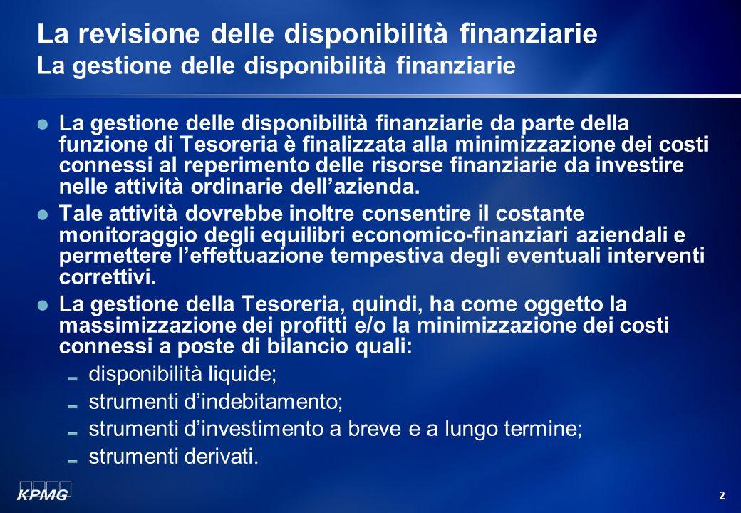 La revisione delle disponibilità finanziarie La gestione delle disponibilità finanziarie
